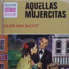 Second hand books - Aquellas mujercitas/Louise May Alcott - Bruguera - 52977196