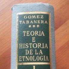 Libros de segunda mano: J.M. GÓMEZ-TABANERA. TEORÍA E HISTORIA DE LA ETNOLOGÍA.. Lote 52979685
