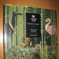 Libros de segunda mano: REAL FÁBRICA DE TAPICES. UNA HISTORIA QUE CRECE. A LIVING HISTORY. Lote 52982211
