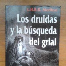 Libros de segunda mano: LOS DRUIDAS Y LA BÚSQUEDA DEL GRIAL. L.H.R.R. MERLHYN.. Lote 52982278