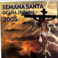 Libros de segunda mano: SEMANA SANTA TOLEDO OCAÑA REVISTA SEMANA SANTA AÑO 2005 . Lote 52982906
