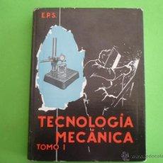 Libros de segunda mano: LIBRO ' TECNOLOGÍA MECÁNICA TOMO I '. Lote 52982979