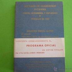 Libros de segunda mano: LIBRO ' MOTORES DE COMBUSTIÓN INTERNA ( DIESEL, SEMI-DIESEL Y EXPLOSIÓN ) Y TURBINAS DE GAS. Lote 52988867