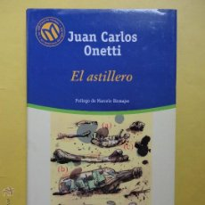 Libros de segunda mano: EL ASTILLERO. JUAN CARLOS ONETTI. . Lote 52997749