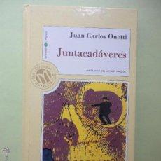 Libros de segunda mano: JUNTACADÁVERES. JUAN CARLOS ONETTI.. Lote 52998405