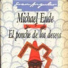 Libros de segunda mano: EL PONCHE DE LOS DESEOS MICHAEL ENDE. Lote 53002606