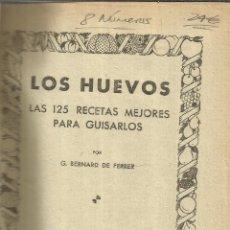 Libros de segunda mano: LOS HUEVOS. 125 RECETAS PARA COCINARLOS. 8 NÚMEROS. G. BERNARD DE FERRER. EDITORIAL MOLINO.BARCELONA. Lote 53014395