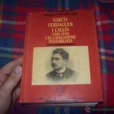 Libros de segunda mano: NARCÍS VERDAGUER I CALLÍS(1862-1918) I EL CATALANISME POSSIBILISTA. JOAQUIM COLL. 1ª EDICIÓ 1998. . Lote 53020921