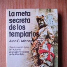 Libros de segunda mano: JUAN G. ATIENZA - LA META SECRETA DE LOS TEMPLARIOS (ED. MARTÍNEZ ROCA, 1979).. Lote 53059471