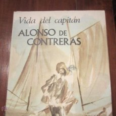 Libros de segunda mano: VIDA DEL CAPITAN ALONSO CONTRERAS JOSE ORTEGA Y GASSET. Lote 53059685