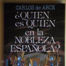 Libros de segunda mano: ¿ QUIEN ES QUIEN EN LA NOBLEZA ESPAÑOLA ? - CARLOS DE ARCE - EDITORIAL MITRE 1985, 1ª EDICION. Lote 53073707