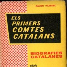 Libros de segunda mano: RAMON D'ABADAL : ELS PRIMERS COMTES CATALANS (TEIDE, 1958) EN CATALÁN. Lote 53078991