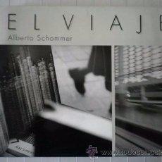 Libros de segunda mano: SCHOMMER, ALBERTO - EL VIAJE - EDICIONES TURNER. Lote 53079449