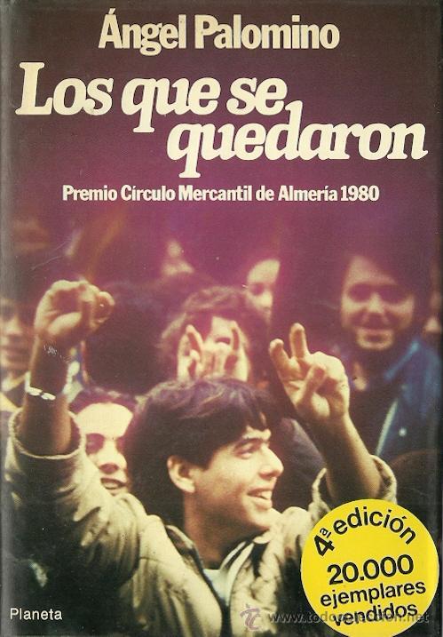 ÁNGEL PALOMINO-LOS QUE SE QUEDARON.PLANETA.1981.TAPA DURA CON SOBRECUBIERTA. (Libros de Segunda Mano (posteriores a 1936) - Literatura - Otros)