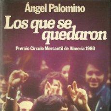 Libros de segunda mano: ÁNGEL PALOMINO-LOS QUE SE QUEDARON.PLANETA.1981.TAPA DURA CON SOBRECUBIERTA.. Lote 53118753