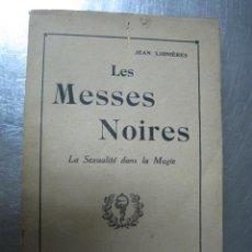 Libri di seconda mano: JEAN LIGNIERES LES MESSES NOIRES LA SEXUALITE DANS LA MAGIE.. Lote 53119012