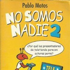 Libros de segunda mano: PABLO MOTOS-NO SOMOS NADIE 2.AGUILAR.2005.. Lote 53121754