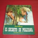 Libros de segunda mano: ANTIGUO *EL SECRETO DE POLLYANA* DE WALT DISNEY Y EDICIONES GAISA DEL AÑO 1968. Lote 53123598