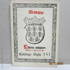 Libros de segunda mano: CATALOGO LIBROS ANTIGUOS SIGLO XVI, LIBRERIA GRANATA DE ALMERÍA,. Lote 53124170