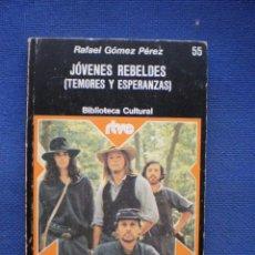 Libros de segunda mano: JOVENES REBELDES. Lote 53147590