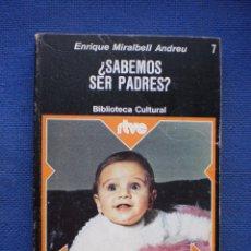 Libros de segunda mano: ¿SABEMOS SER PADRES?. Lote 53147665