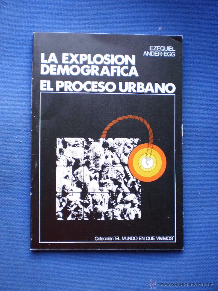 LA EXPLOSION DEMOGRAFICA. EL PROCESO URBANO (Libros de Segunda Mano - Ciencias, Manuales y Oficios - Otros)