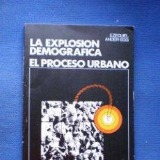 Libros de segunda mano: LA EXPLOSION DEMOGRAFICA. EL PROCESO URBANO. Lote 53147943