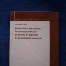 Libros de segunda mano: BIOMECANICA DEL VENDAJE FUNCIONAL PREVENTIVO DE TOBILLO EN DEPORTES DE COLABORACION-OPOSICION. Lote 53160258