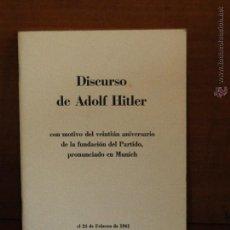 Libros de segunda mano: DISCURSO DE ADOLF HITLER. CON MOTIVO DEL 21 ANIVERSARIO DE LA FUNDACIÓN DEL PARTIDO, PRONUNCIADO EN . Lote 53162664
