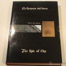Libros de segunda mano: LA EPOPEYA DEL BARRO. (ESTÁ EN CASTELLANO E INGLES) (AUTOR: MIGUEL RUIZ JIMENEZ) . Lote 68231698