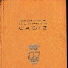 Libros de segunda mano: HERÁLDICA MUNICIPAL DE LA PROVINCIA DE CÁDIZ (INSTº DE ESTUDIOS GADITANOS, 1969) SIN USAR.. Lote 53171988