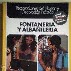 Libros de segunda mano: FONTANERIA Y ALBAÑILERIA - ENCICLOPEDIA CEAC DEL BRICOLAJE 1975, 1ª EDICION - 21 X 27 CM. Lote 53172822