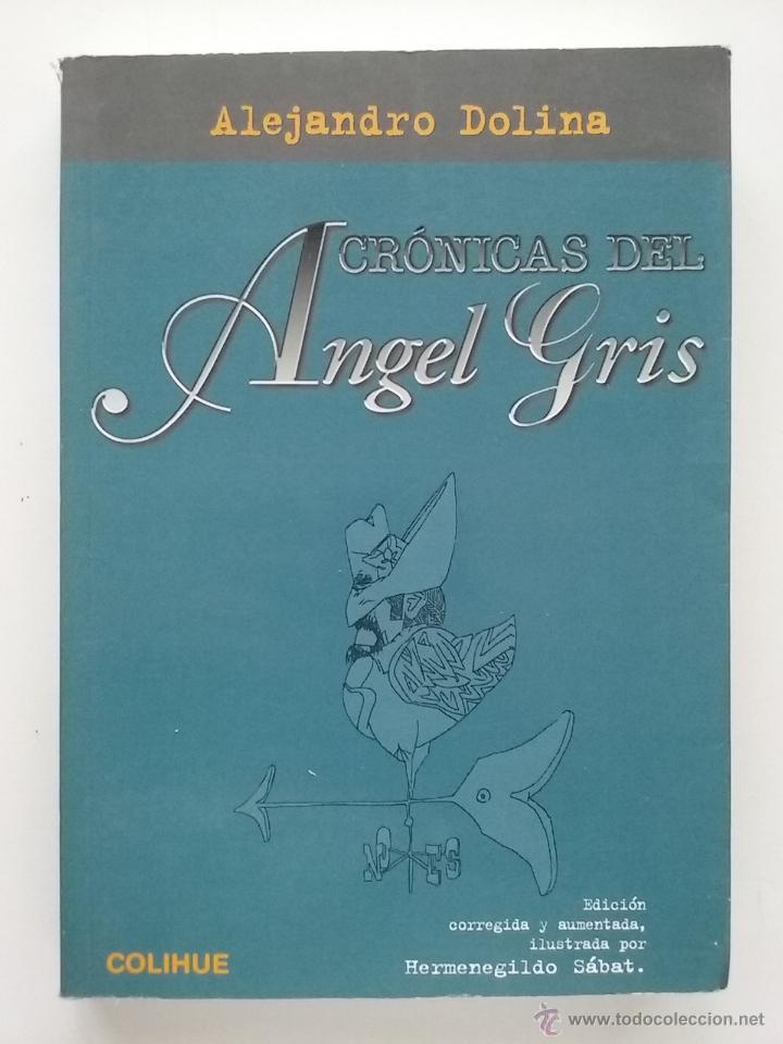 CRÓNICAS DEL ANGEL GRIS - DOLINA, ALEJANDRO - EDICIONES COLIHUE - 1996 (Libros de Segunda Mano (posteriores a 1936) - Literatura - Otros)
