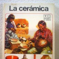 Livres d'occasion: LA CERAMICA.EL HOMBRE Y SU ENTORNO.ENCICLOPEDIA TEMATICA AFHA TOMO 5.. Lote 53186428