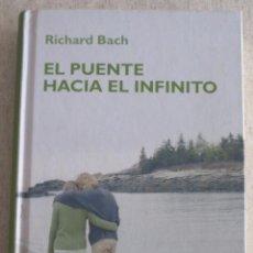 Libros de segunda mano: EL PUENTE HACIA EL INFINITO - RICHARD BACH. Lote 180902271