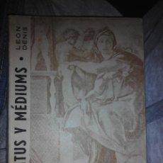 Libros de segunda mano: ESPIRITUS Y MEDIUMS LEON DENIS MEDIUM. Lote 53192392