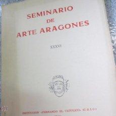 Libros de segunda mano: SEMINARIO DE ARTE ARAGONES Nº 36 AÑO 1982. Lote 53198702