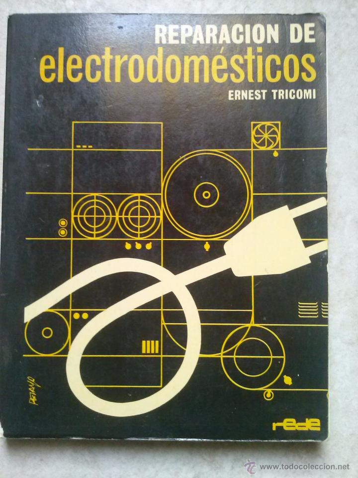 Libro reparaci n de electrodom sticos ernest tr comprar - Reparacion de electrodomesticos en valencia ...