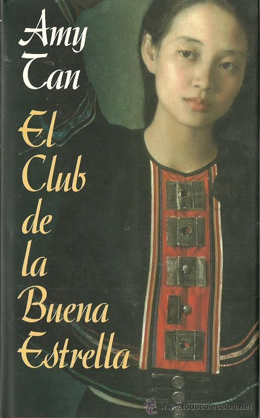AMY TAN-EL CLUB DE LA BUENA ESTRELLA.CÍRCULO DE LECTORES.1991. (Libros de Segunda Mano (posteriores a 1936) - Literatura - Otros)