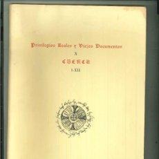 Libros de segunda mano: PRIVILEGIOS REALES Y VIEJOS DOCUMENTOS X. CUENCA I-XII. Lote 53264235