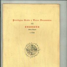 Libros de segunda mano: PRIVILEGIOS REALES Y VIEJOS DOCUMENTOS VII. GRANADA (REINO NAZARÍ) I-VIII. Lote 53264262
