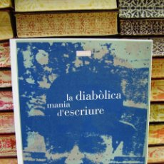 Libros de segunda mano: LA DIABÒLICA MANIA D'ESCRIURE . JOSEP PLA . AUTOR : PLA, XAVIER . Lote 53265078