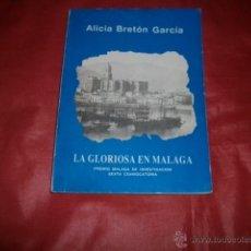 Libros de segunda mano: LA GLORIOSA EN MÁLAGA. ESTUDIO ECONÓMICO Y POLÍTICO SOBRE LA REVOLUCIÓN DE 1868 EN MÁLAGA. Lote 222018600