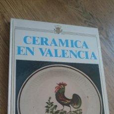 Libros de segunda mano: CERAMICA EN VALENCIA LIBRO DE MARIA ANGELEZ ARAZO Y FRANCESC JARQUE AYUNTAMIENTO DE VALENCIA. Lote 53282546