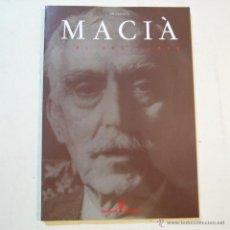 Libros de segunda mano: MACIÀ I EL SEU TEMPS - REEDICIÓ ESPECIAL SANT JORDI 1988. Lote 53286315