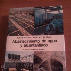 Libros de segunda mano: ABASTECIMIENTO DE AGUA Y ALCANTARILLADO ERNEST W STEEL & TERENCE J. MCGHEE 1981. Lote 53288025