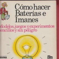 Gebrauchte Bücher - CÓMO HACER BATERÍAS E IMANES SEGUNDA EDICIÓN EDICIONES PLESA AÑO 1975 47 PÁGINAS LJ593 - 53293881