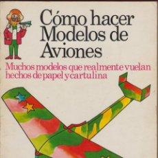 Gebrauchte Bücher - CÓMO HACER MODELOS DE AVIONES SEGUNDA EDICIÓN EDICIONES PLESA AÑO 1975 47 PÁGINAS LJ591 - 53293998