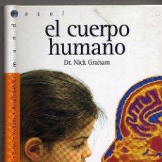 Libros de segunda mano: EL CUERPO HUMANO COLECCIÓN MUNDO AZUL S.M. DR. NICK GRAHAM. Lote 53322225