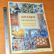 Libros de segunda mano: AZULEJOS DECORATIVOS - DE HANS VAN LEMMEN - 40 GRANDES LÁMINAS A COLOR - EDITORIAL LIBSA - AÑO 1989. Lote 53324250